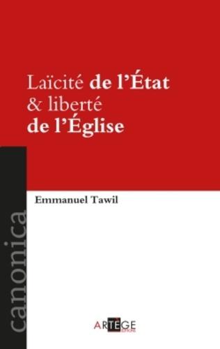 Laïcité de l'Etat & liberté de l'Eglise. La doctrine des relations entre l'Eglise et l'Etat dans les documents magistériels de Pie IX à Benoît XVI