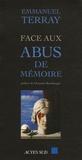 Emmanuel Terray - Face aux abus de mémoire.