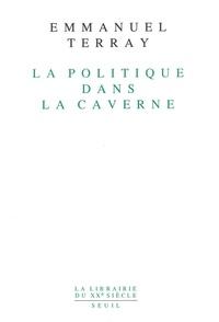 Emmanuel Terray - La Politique dans la caverne.
