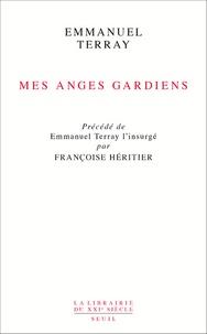 Emmanuel Terray - Mes anges gardiens.