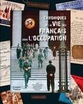 Emmanuel Thiébot - Chroniques de la vie des Français sous l'Occupation.
