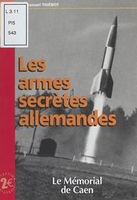 Emmanuel Thiébot - Les Armes secrètes allemandes.