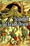 Emmanuel Thiébot - Scandale au Grand Orient.