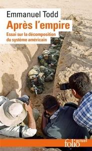 Emmanuel Todd - Après l'empire - Essai sur la décomposition du système américain.