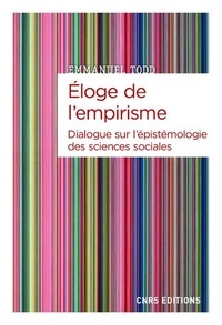 Emmanuel Todd - Eloge de l'empirisme - Dialogue sur l'épistémologie des sciences sociales.
