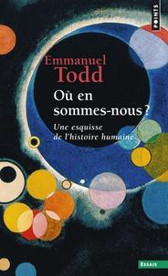 Emmanuel Todd - Où en sommes-nous ? - Une esquisse de l'histoire humaine.