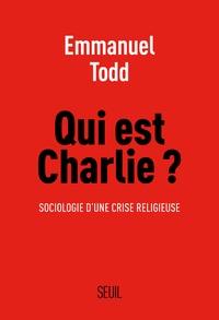 Emmanuel Todd - Qui est Charlie ? - Sociologie d'une crise religieuse.