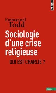 Emmanuel Todd - Sociologie d'une crise religieuse - Qui est Charlie ?.