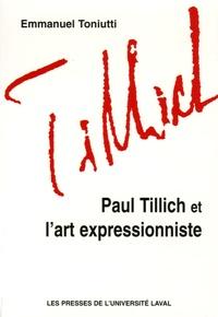 Emmanuel Toniutti - Paul Tillich et l'art expressionniste.