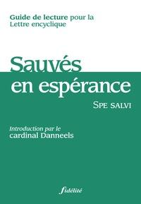 Emmanuel Tourpe et Dany Dideberg - Spe salvi - Guide de lecture pour la Lettre encyclique.