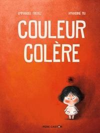 Emmanuel Trédez et Amandine Piu - Couleur colère.