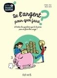Emmanuel Trédez et Aurélien Cantou - De l'argent, pour quoi faire ? - et toutes les questions que tu te poses pour en faire bon usage !.