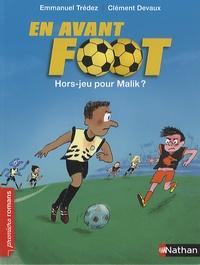 Emmanuel Trédez et Clément Devaux - En avant foot  : Hors-jeu pour Malik ?.