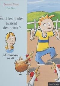 Emmanuel Trédez et Eric Gasté - Et si les poules avaient des dents ?.