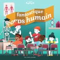 Emmanuel Trédez et Aurex Verdon - Fantastique corps humain.