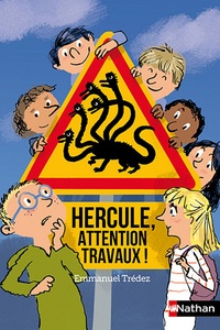 Emmanuel Trédez - Hercule, attention travaux !.