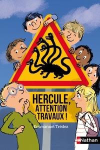 Emmanuel Trédez - Hercule, attention travaux !.