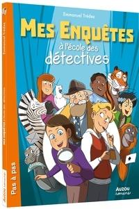 Emmanuel Trédez - Mes enquêtes à l'école des détectives Tome 1 : .