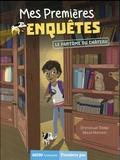 Emmanuel Trédez et Maud Riemann - Mes premières enquêtes  : Le fantôme du château.