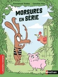 Emmanuel Trédez et Caroline Hüe - Morsures en série.