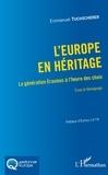 Emmanuel Tuchscherer - L'Europe en héritage - La génération Erasmus à l'heure des choix - Essai et témoignage.