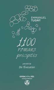 Emmanuel Tugny - 1 100 romans précipités.
