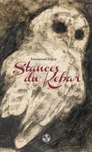 Emmanuel Tugny - Stances du Kebar.
