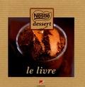Emmanuel Turiot et Mickaël Roulier - Nestlé dessert, le livre.