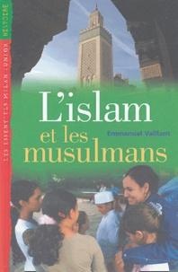 Emmanuel Vaillant - L'islam et les musulmans.