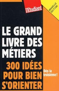 Emmanuel Vaillant - Le grand livre des métiers - 300 idées pour bien s'orienter.