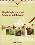 Collectif et Emmanuel Van Praagh - Physiologie du sport - Enfant et adolescent.