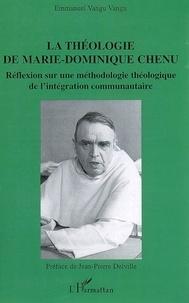 Emmanuel Vangu Vangu - La théologie de Marie-Dominique Chenu - Réflexion sur une méthodologie théologique de l'intégration communautaire.