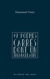 Emmanuel Venet - 49 poèmes carrés dont un triangulaire.