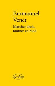 Emmanuel Venet - Marcher droit, tourner en rond.