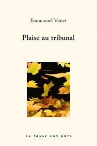Emmanuel Venet - Plaise au tribunal.
