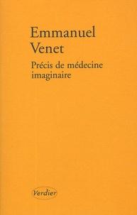 Emmanuel Venet - Précis de médecine imaginaire.