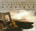 Emmanuel Ventura et Key Portilla-Kawamura - Architecture utopique - Imaginaire ou visionnaire ?.
