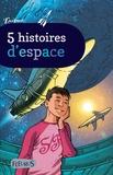 Emmanuel Viau et  Giorda - 5 histoires d'espace.