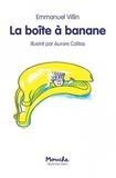 Emmanuel Villin - La boîte à banane.