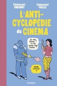 L'anticyclopédie du cinéma - Emmanuel Vincenot |