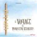 Emmanuel Volant - Le voyage de Monsieur Bernard.