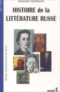 Emmanuel Waegemans - Histoire de la littérature russe de 1700 à nos jours.