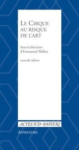 Emmanuel Wallon - Le cirque au risque de l'art.