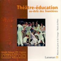 Emmanuel Wallon - Théâtre-éducation: au delà des frontières.