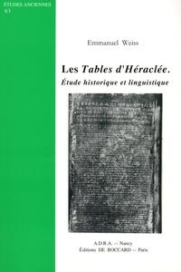 Emmanuel Weiss - Les Tables d'Héraclée - Etude historique et linguistique.