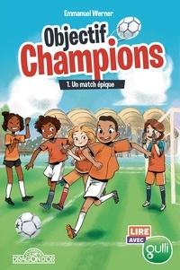 Emmanuel Werner - Objectif champions Tome 1 : Un match épique.