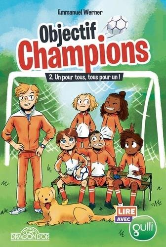 Objectif champions Tome 2 Un pour tous, tous pour un !