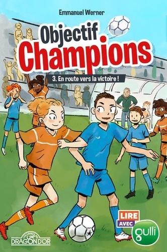 Emmanuel Werner - Objectif champions Tome 3 : En route vers la victoire !.