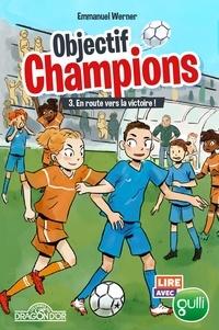 Emmanuel Werner et  Sway - Objectif champions Tome 3 : En route vers la victoire !.