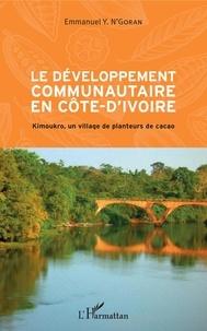 Emmanuel Y. N'GORAN - Le développement communautaire en Côte-d'Ivoire - Kimoukro, un village de planteurs de cacao.